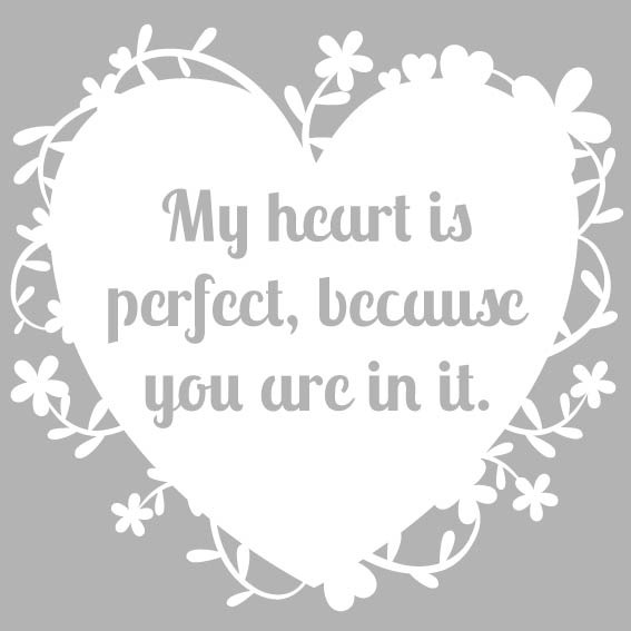 my heart is perfect because you re in it free paper cut template