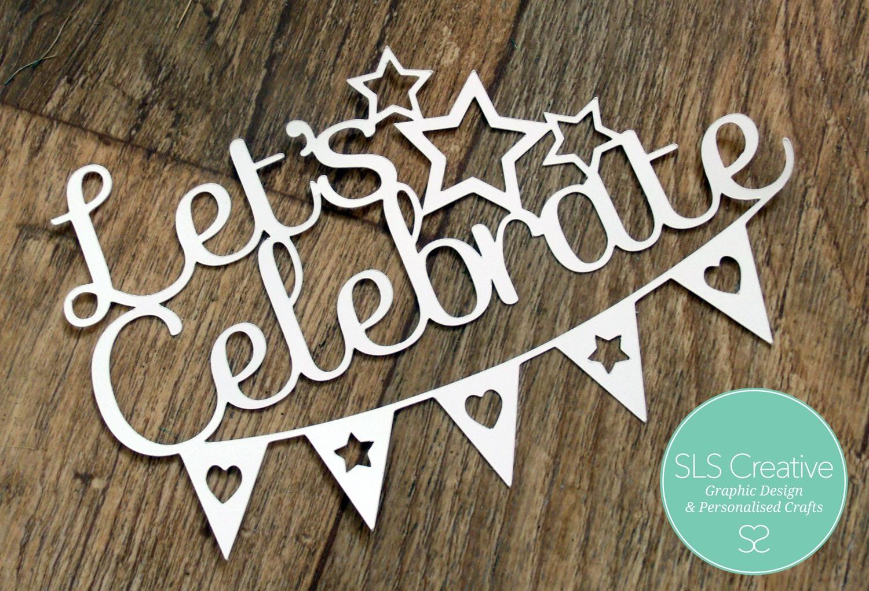 Lets Celebrate Free Paper Cut Template SLS Creative